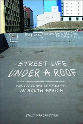 9780252039607: Street Life under a Roof: Youth Homelessness in South Africa (Interp Culture New Millennium)