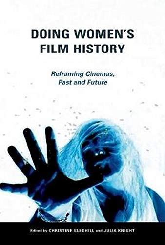 9780252039683: Doing Women's Film History: Reframing Cinemas, Past and Future (Women & Film History International)