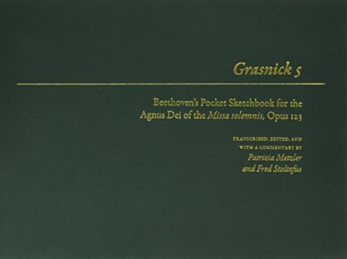 9780252039706: Grasnick 5: Beethoven's Pocket Sketchbook for the Agnus Dei of the Missa solemnis, Opus 123 (Beethoven Sketchbook Series)