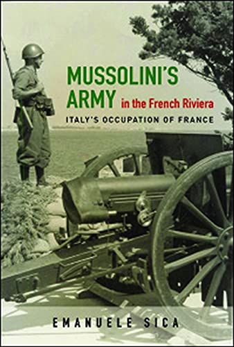 MUSSOLINI'S ARMY IN THE FRENCH RIVIERA: Sica, Emanuele
