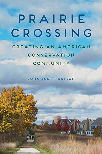 9780252039867: Prairie Crossing: Creating an American Conservation Community