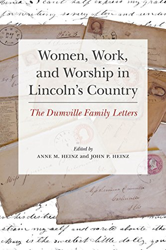 Women, Work, and Worship in Lincoln's Country: The Dumville Family Letters: University of ...