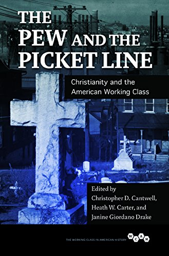 The Pew and the Picket Line - Christianity and the American Working Class: Cantwell, Christopher D.