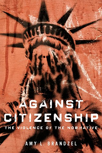 Against Citizenship: Amy L. Brandzel
