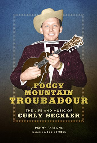 9780252040108: Foggy Mountain Troubadour: The Life and Music of Curly Seckler (Music in American Life)