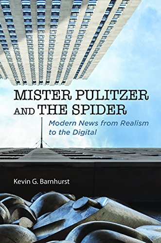 9780252040184: Mister Pulitzer and the Spider: Modern News from Realism to the Digital (History of Communication)