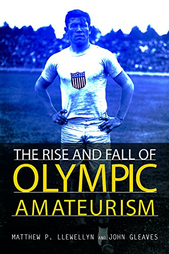 The Rise and Fall of Olympic Amateurism (Hardcover): Matthew P. Llewellyn