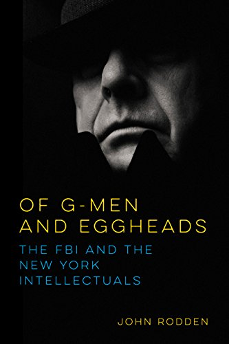9780252040474: Of G-Men and Eggheads: The FBI and the New York Intellectuals