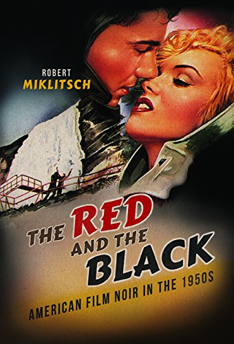 9780252040689: The Red and the Black: American Film Noir in the 1950s