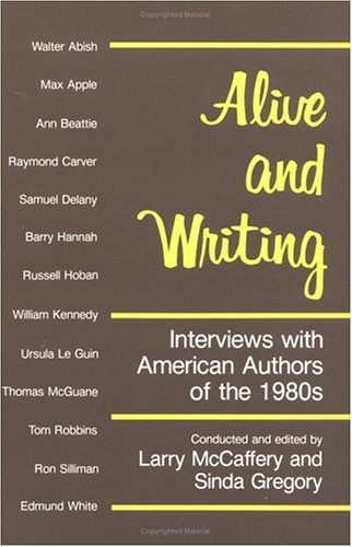 Alive and Writing: Interviews with American Authors: McCaffery, Larry