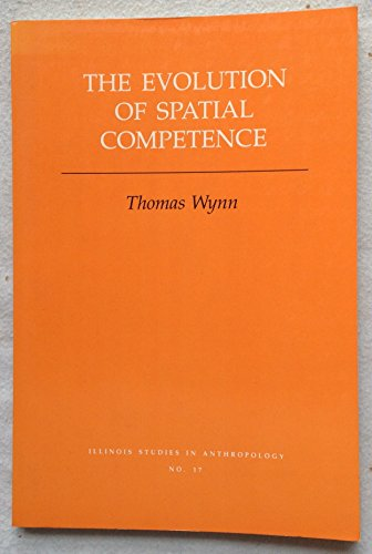 9780252060304: The Evolution of Spatial Competence (Illinois Studies in Communication)