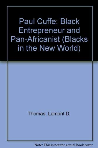 PAUL CUFFE: Black Entrepreneur and Pan-Africanist (Blacks: Lamont D. Thomas