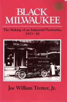 9780252060359: BLACK MILWAUKEE: The Making of an Industrial Proletariat, 1915-45 (Blacks in the New World)