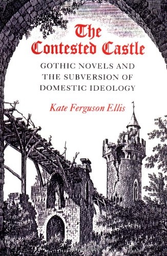 9780252060489: CONTESTED CASTLE: GOTHIC NOVELS AND THE SUBVERSION OF DOME: Gothic Novels and the Subversion of Domestic Ideology