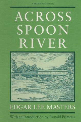 9780252060519: Across Spoon River: An Autobiography