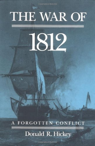 War of 1812: Forgotten Conflict.