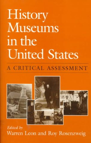 9780252060649: History Museums in the United States: A CRITICAL ASSESSMENT (Women in American History)