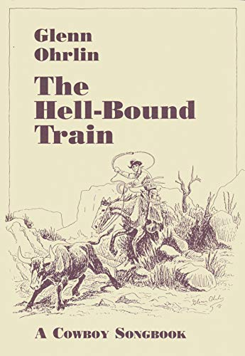 9780252060717: The Hell-Bound Train: A Cowboy Songbook