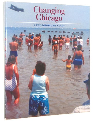 9780252060830: Changing Chicago: A Photodocumentary