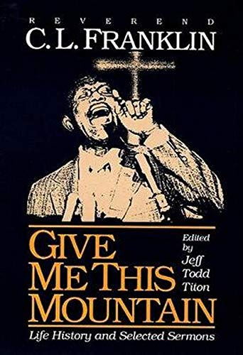 9780252060878: Give Me This Mountain: Life History and Selected Sermons