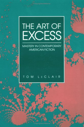 9780252061028: The Art of Excess: Mastery in Contemporary American Fiction