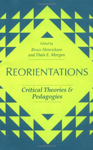 REORIENTATION: CRIT THEOR: Critical Theories and Pedagogies
