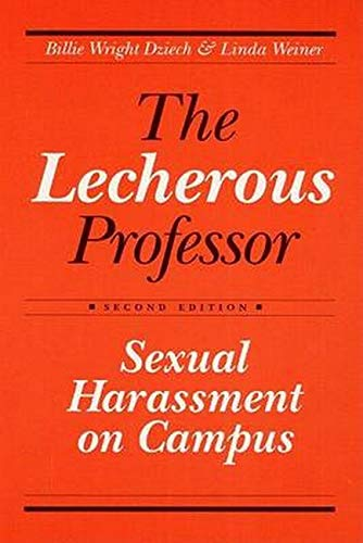 9780252061189: The Lecherous Professor: Sexual Harassment on Campus