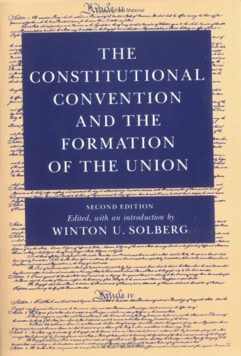 9780252061240: The Constitutional Convention and Formation of Union