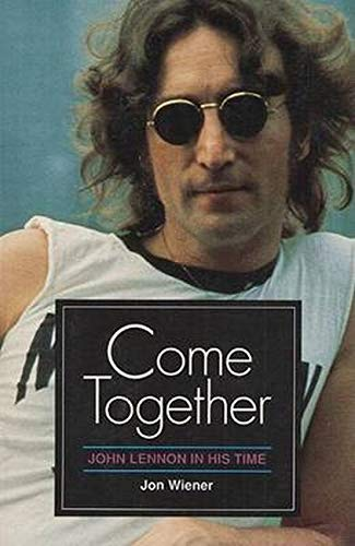 9780252061318: Come Together: JOHN LENNON IN HIS TIME