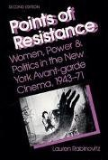 9780252061394: Points of Resistance: Women, Power & Politics in the New York Avant-Garde Cinema, 1943-71