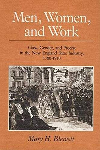 9780252061424: Men, Women, and Work: Class, Gender, and Protest in the New England Shoe Industry, 1780-1910 (Working Class in American History)