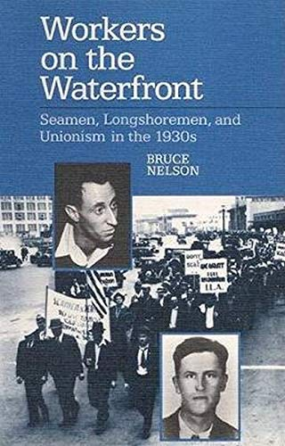 9780252061448: Workers on the Waterfront: Seamen, Longshoremen, and Unionism in the 1930s (Working Class in American History)