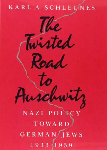 9780252061479: The Twisted Road to Auschwitz: Nazi Policy toward German Jews, 1933-39