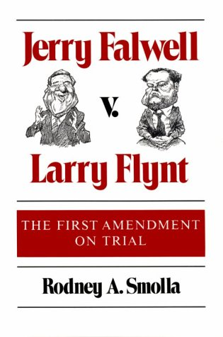 9780252061516: Jerry Falwell v. Larry Flynt: THE FIRST AMENDMENT ON TRIAL