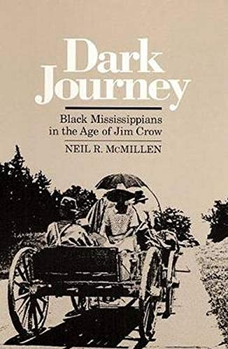 9780252061561: Dark Journey: Black Mississippians in the Age of Jim Crow