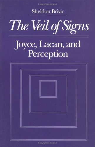 9780252061592: VEIL OF SIGNS: Joyce, Lacan, and Perception