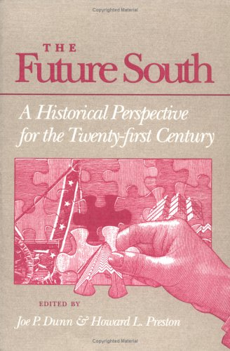9780252061677: The Future South: A Historical Perspective for the Twenty-first Century