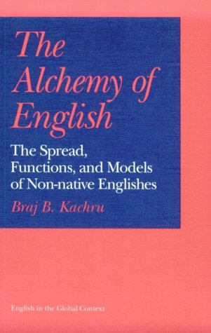 9780252061721: The Alchemy of English: The Spread, Functions, and Models of Non-Native Englishes (English in the Global Context)