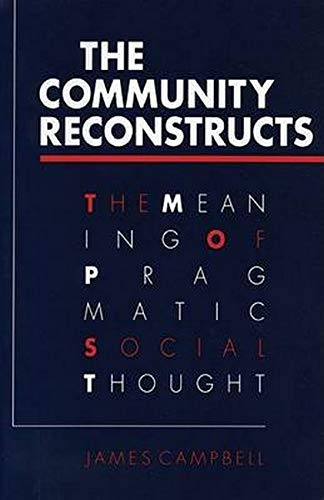 9780252062070: The Community Reconstructs: The Meaning of Pragmatic Social Thought