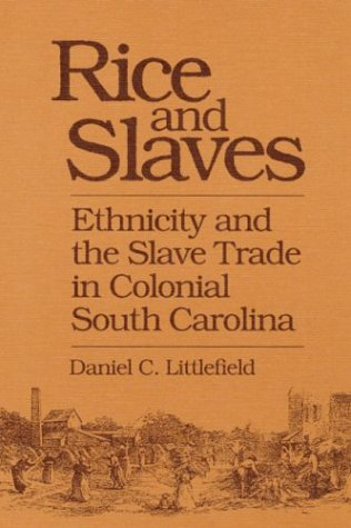 9780252062148: Rice and Slaves: Ethnicity and the Slave Trade in Colonial South Carolina (Blacks in the New World)