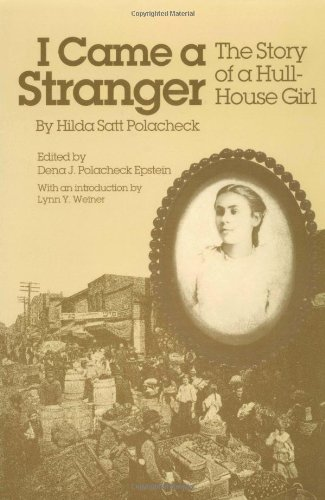9780252062186: I Came a Stranger: The Story of a Hull-House Girl (Women in American History)