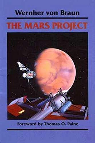 The Mars Project (Paperback): Wernher Von Braun, Henry Julian White