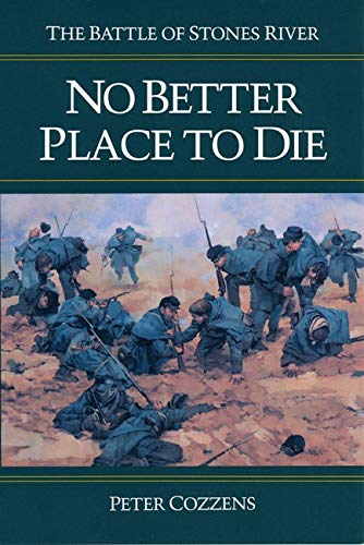 9780252062292: No Better Place to Die: The Battle of Stones River (Civil War Trilogy)