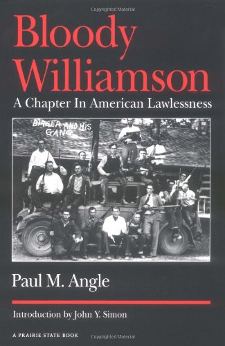 Bloody Williamson: A Chapter in American Lawlessness: Paul M. Angle