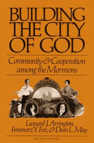 9780252062353: BUILDING THE CITY OF GOD: Community and Cooperation among the Mormons