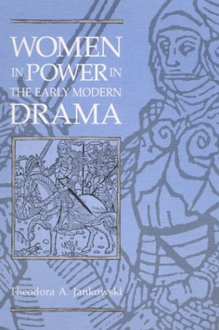 9780252062384: WOMEN IN POWER in the Early Modern Drama