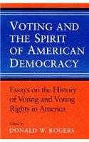 Voting and the Spirit of American Democracy: