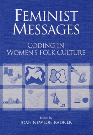 9780252062674: Feminist Messages: Coding in Women's Folk Culture