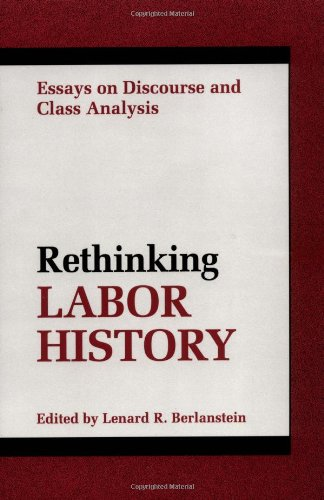 9780252062797: RETHINKING LABOR HISTORY: ESSAYS ON DISCOURSE AND CLASS ANALYSIS