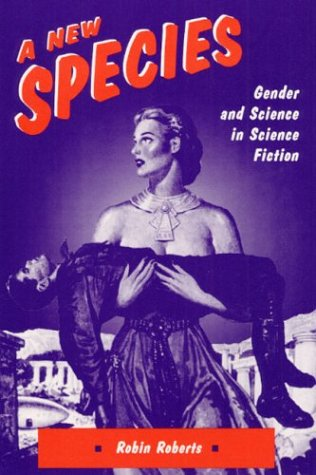 9780252062841: A New Species: Gender and Science in Science Fiction